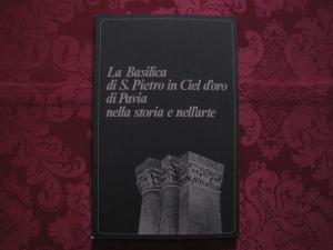 La Basilica di San Pietro in Ciel d'Oro di Pavia nella storia e nell'arte