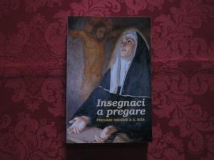 Insegnaci a pregare - pregare insieme a santa Rita