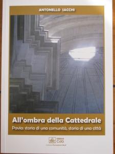 All'ombra della Cattedrale – Pavia: storia di una comunità, storia di una città